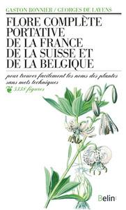FLORE COMPLETE PORTATIVE DE LA FRANCE DE LA SUISSE ET DE LA BELGIQUE
