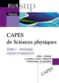 LE CAPES DE PHYSIQUE,TOME 1, PHYSIQUE