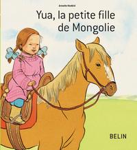 YUA, LA PETITE FILLE MONGOLIE