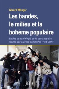 BANDES LE MILIEU ET LA BOHEME POPULAIRE