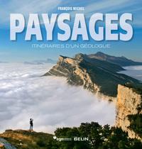PAYSAGES. ITINERAIRES D'UN GEOLOGUE