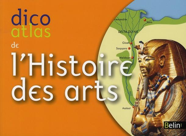 DICO ATLAS DE L HISTOIRE DES ARTS