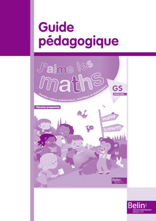 J'AIME LES MATHS GRANDE SECTION MATERNELLE GUIDE PEDAGO