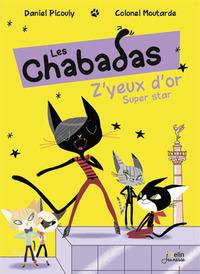 Z'YEUX D'OR SUPER STAR - LES CHABADAS T. 2