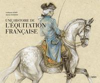 UNE HISTOIRE DE L'EQUITATION FRANCAISE