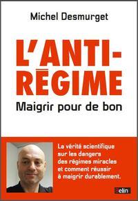 L ANTI-REGIME MAIGRIR POUR DE BON