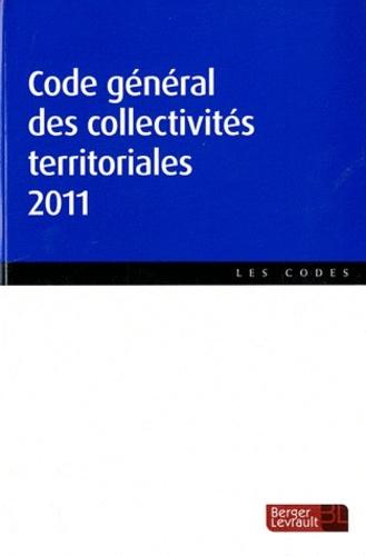 CODE GENERAL DES COLLECTIVITES TERRITORIALES 2011 PARTIE LEGISLATIVE, PARTIE REGLEMENTAIRE