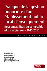 PRATIQUE DE LA GESTION FINANCIERE D'UN ETABLISSEMENT PUBLIC LOCAL D'ENSEIGNEMENT RESPONSABILITES DU
