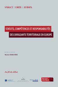 STATUTS, COMPETENCES ET RESPONSABILITES DES DIRIGEANTS TERRITORIAUX EN EUROPE