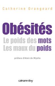 OBESITES LE POIDS DE MOTS. LES MAUX DU POIDS