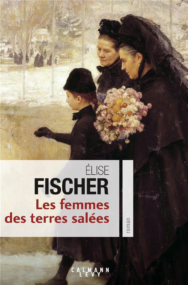 1 - LES FEMMES DES TERRES SALEES