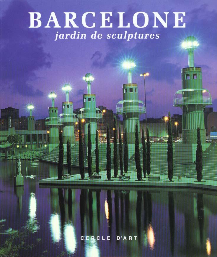 BARCELONE JARDIN DE SCULPTURES