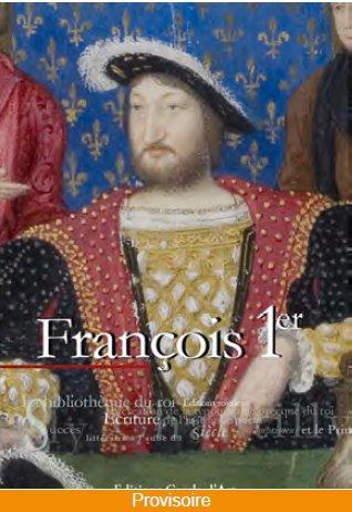 LE SIECLE DE FRANCOIS 1ER