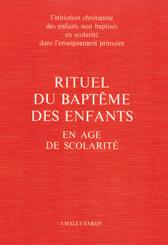 RITUEL DU BAPTEME DES ENFANTS EN AGE DE SCOLARITE POUR LE CELEBRANT