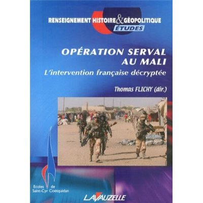 OPERATION SERVAL AU MALI, L'INTERVENTION FRANCAISE DECRYPTEE