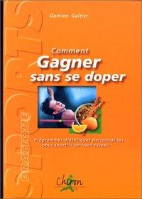COMMENT GAGNER SANS SE DOPER