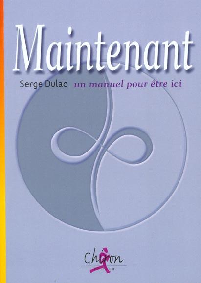 MAINTENANT : LE MANUEL POUR ETRE ICI