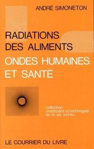 RADIATIONS DES ALIMENTS, ONDES HUMAINES ET SANTE