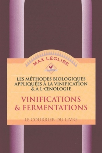 METHODES BIOLOGIQUES APPLIQUEES A LA VINIFICATION ET A L'OENOLOGIE T1 (LES)
