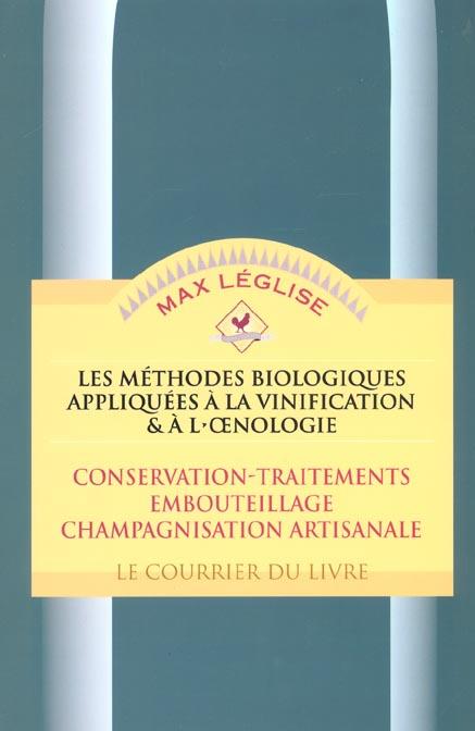 METHODES BIOLOGIQUES APPLIQUEES A LA VINIFICATION ET A L'OENOLOGIE (LES) T2