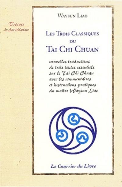 TROIS CLASSIQUES DU TAI CHI CHUAN (LES)