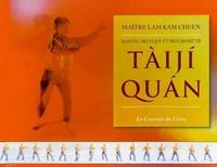 MANUEL PRATIQUE ET PROGRESSIF DE TAIJI QUAN