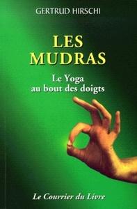 LES MUDRAS, LE YOGA AU BOUT DES DOIGTS