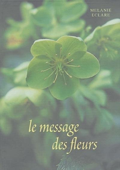MESSAGE DES FLEURS (LE)