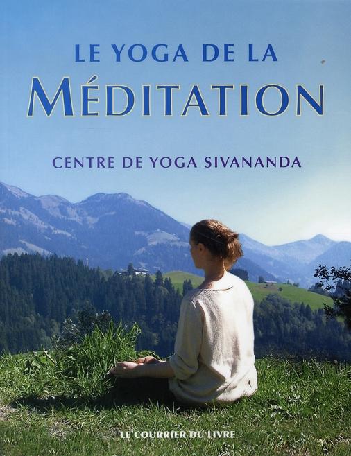YOGA DE LA MEDITATION (LE)