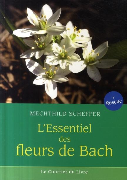 ESSENTIEL DES FLEURS DE BACH (L')