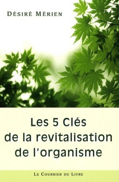 5 CLES DE LA REVITALISATION DE L'ORGANISME (LES)