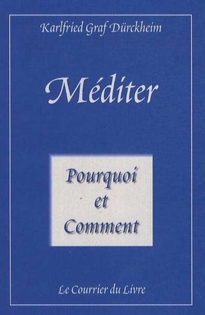 MEDITER POURQUOI ET COMMENT
