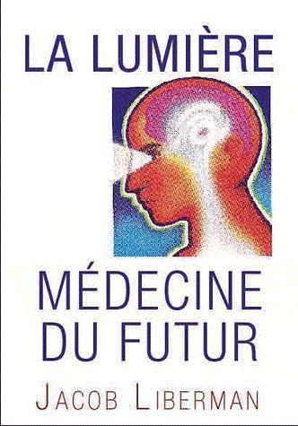 LUMIERE MEDECINE DU FUTUR (LA)