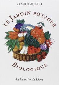 JARDIN POTAGER BIOLOGIQUE (LE)