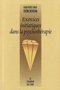 EXERCICES INITIATIQUES DANS LA PSYCHOTHERAPIE 4EME ED