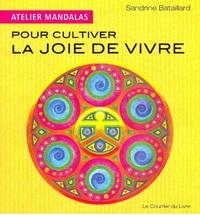 ATELIER MANDALAS POUR CULTIVER LA JOIE DE VIVRE