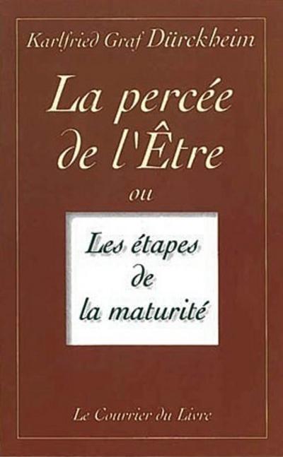 PERCEE DE L'ETRE (LA)