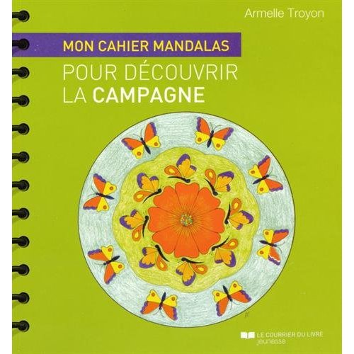 CAHIER MANDALAS POUR DECOUVRIR LA CAMPAGNE (MON)