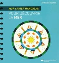 CAHIER MANDALAS POUR DECOUVRIR LA MER (MON)