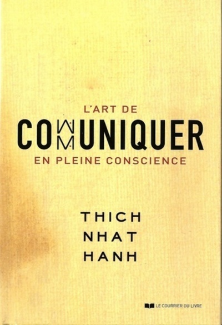 ART DE COMMUNIQUER EN PLEINE CONSCIENCE (L')