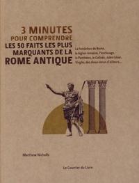 3 MINUTES POUR COMPRENDRE LES 50 FAITS LES PLUS MARQUANTS DE LA ROME ANTIQUE