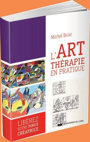 L'ART-THERAPIE EN PRATIQUE