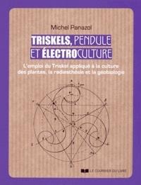 TRISKELS, PENDULE ET ELECTOCULTURE