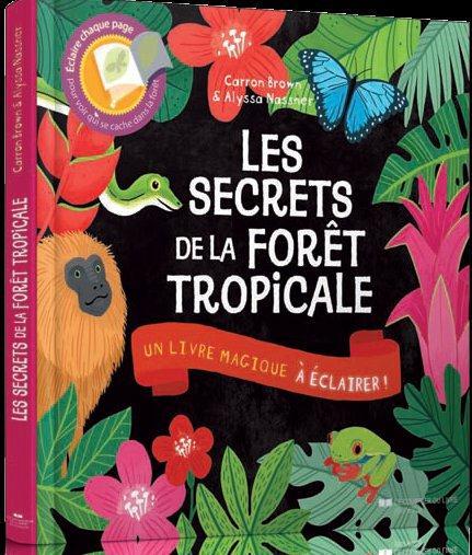 SECRETS DE LA FORET TROPICALE (LES)