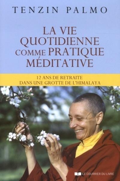 VIE QUOTIDIENNE COMME PRATIQUE MEDITATIVE (LA)