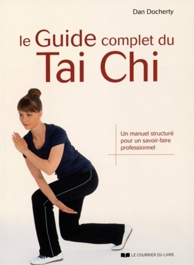 GUIDE COMPLET DU TAI CHI (LE)
