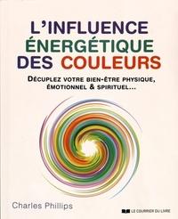 INFLUENCE ENERGETIQUE DES COULEURS (L')