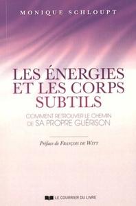 ENERGIES ET LES CORPS SUBTILS (LES)