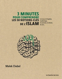 3 MINUTES POUR COMPRENDRE LES 50 NOTIONS-CLES DE L'ISLAM
