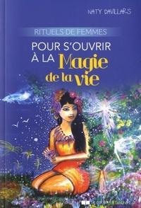 RITUELS DE FEMMES POUR S'OUVRIR A LA MAGIE DE LA VIE